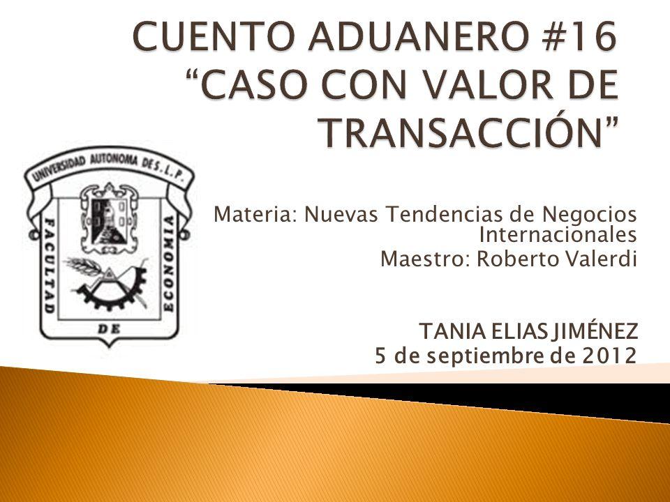 CUENTO ADUANERO #16 CASO CON VALOR DE TRANSACCIÓN