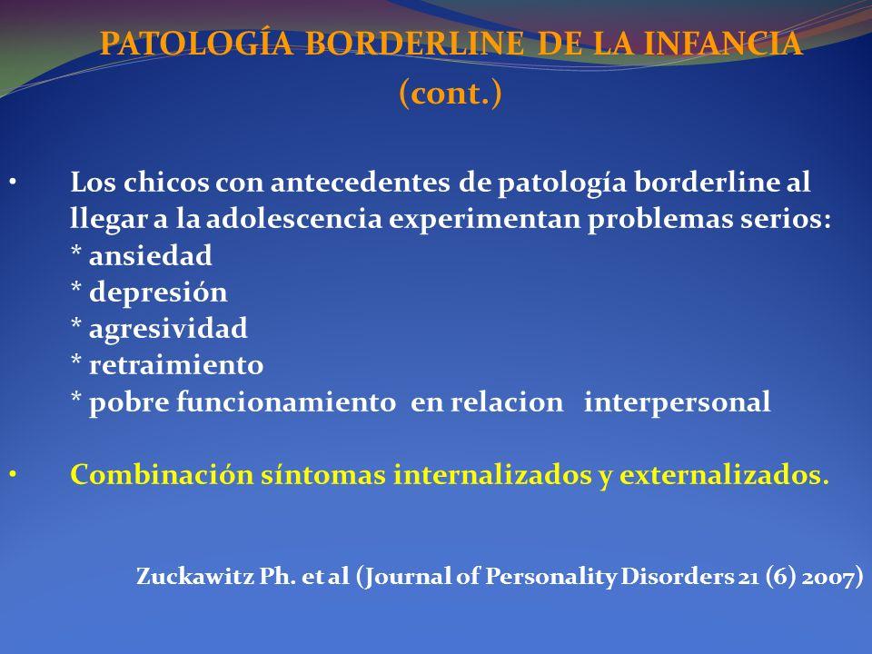 PATOLOGÍA BORDERLINE DE LA INFANCIA (cont.)