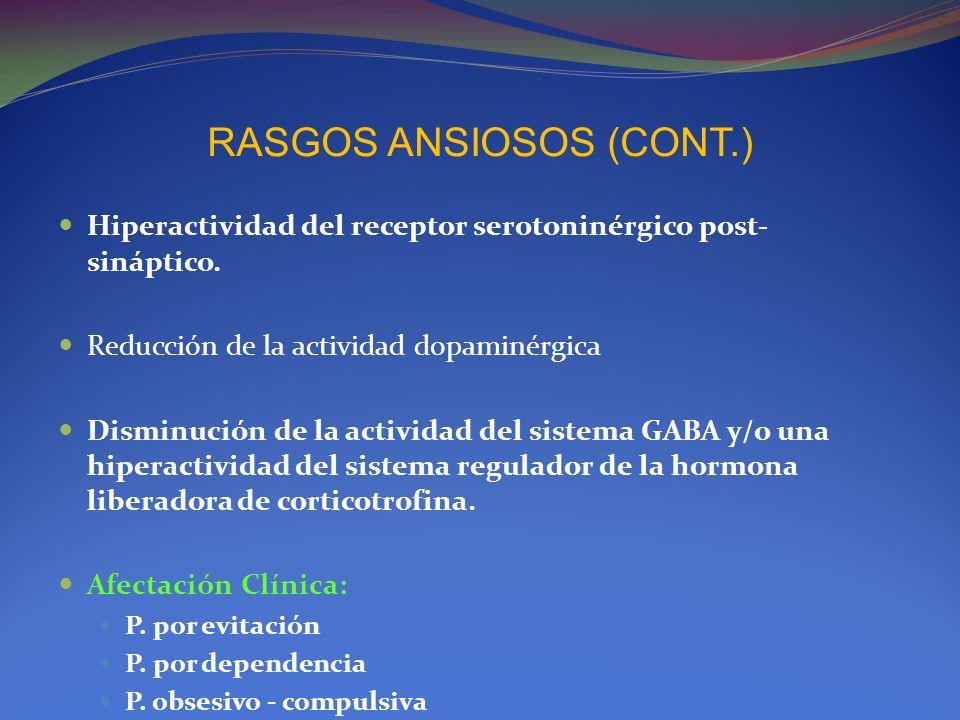 RASGOS ANSIOSOS (CONT.)