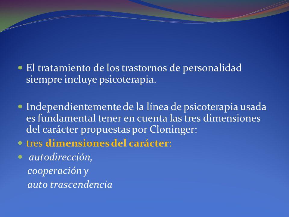 El tratamiento de los trastornos de personalidad siempre incluye psicoterapia.