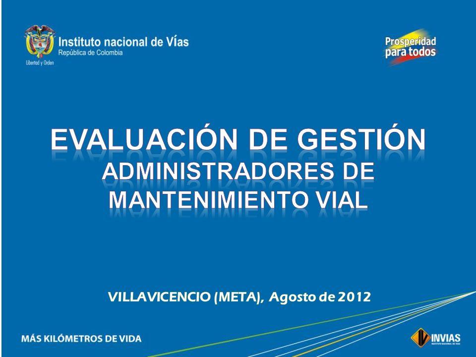 EVALUACIÓN DE GESTIÓN ADMINISTRADORES DE MANTENIMIENTO VIAL