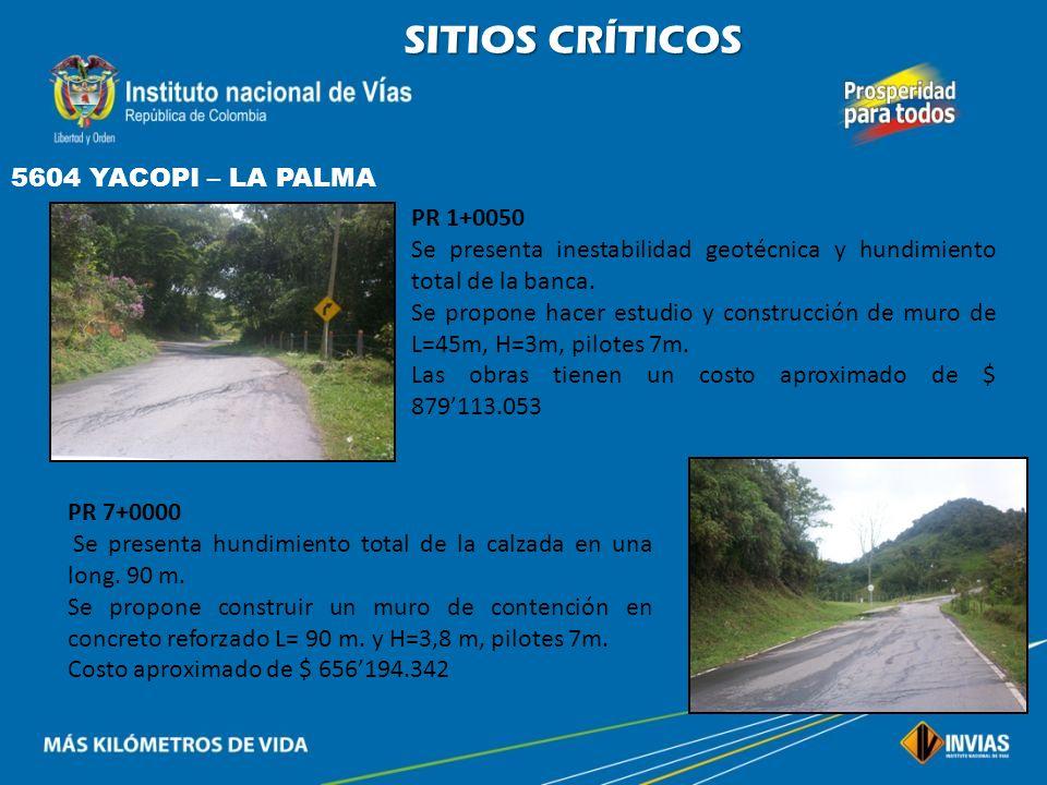 SITIOS CRÍTICOS 5604 YACOPI – LA PALMA PR 1+0050