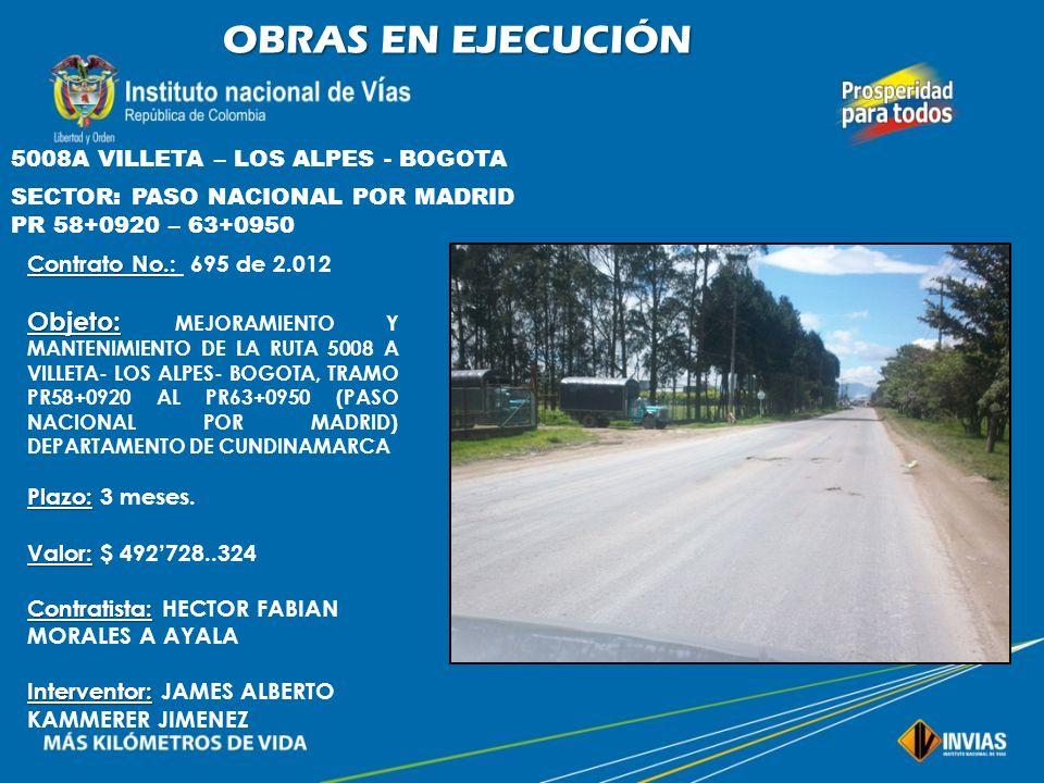 OBRAS EN EJECUCIÓN 5008A VILLETA – LOS ALPES - BOGOTA. SECTOR: PASO NACIONAL POR MADRID. PR 58+0920 – 63+0950.