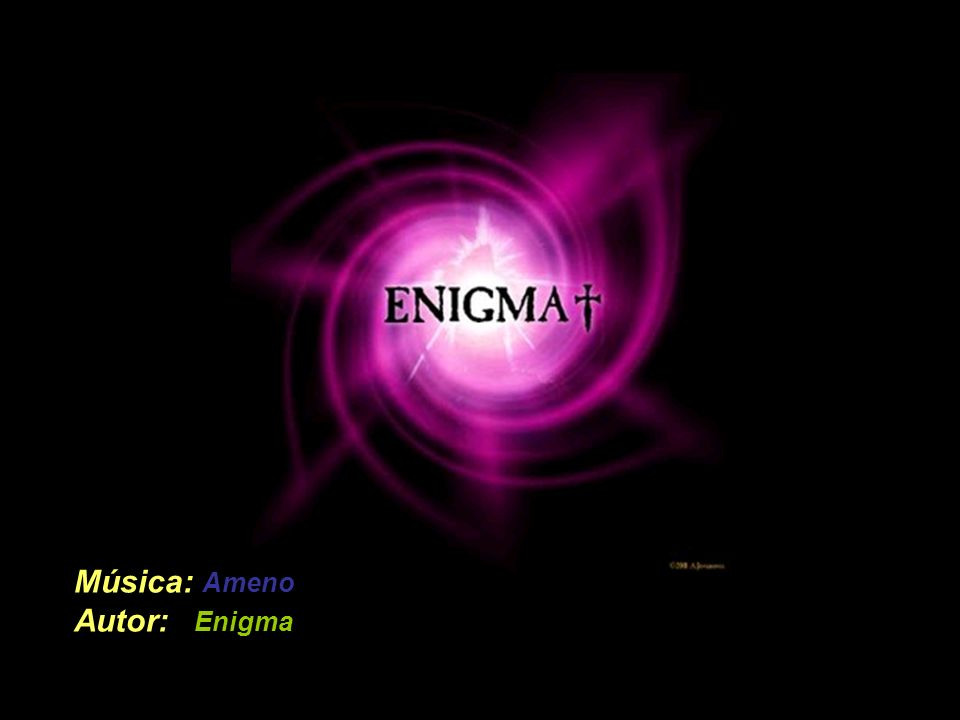 Música: Ameno Autor: Enigma