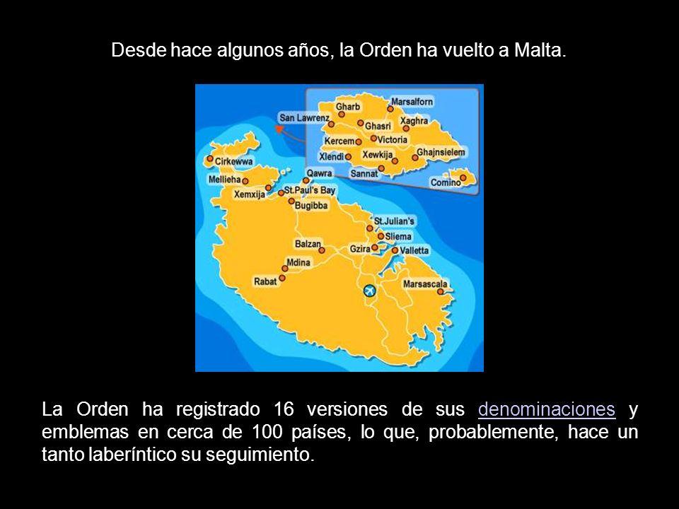 Desde hace algunos años, la Orden ha vuelto a Malta.