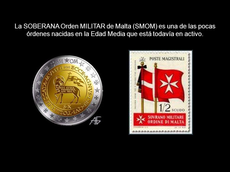 La SOBERANA Orden MILITAR de Malta (SMOM) es una de las pocas órdenes nacidas en la Edad Media que está todavía en activo.