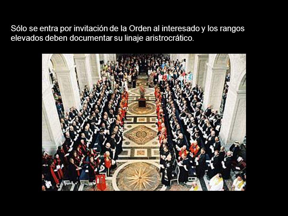 Sólo se entra por invitación de la Orden al interesado y los rangos elevados deben documentar su linaje aristrocrático.