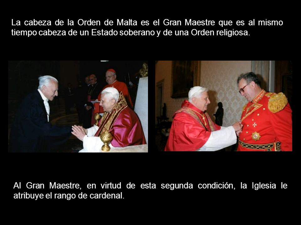 La cabeza de la Orden de Malta es el Gran Maestre que es al mismo tiempo cabeza de un Estado soberano y de una Orden religiosa.