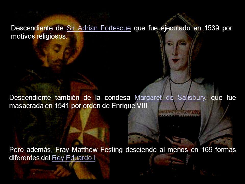 Descendiente de Sir Adrian Fortescue que fue ejecutado en 1539 por motivos religiosos.