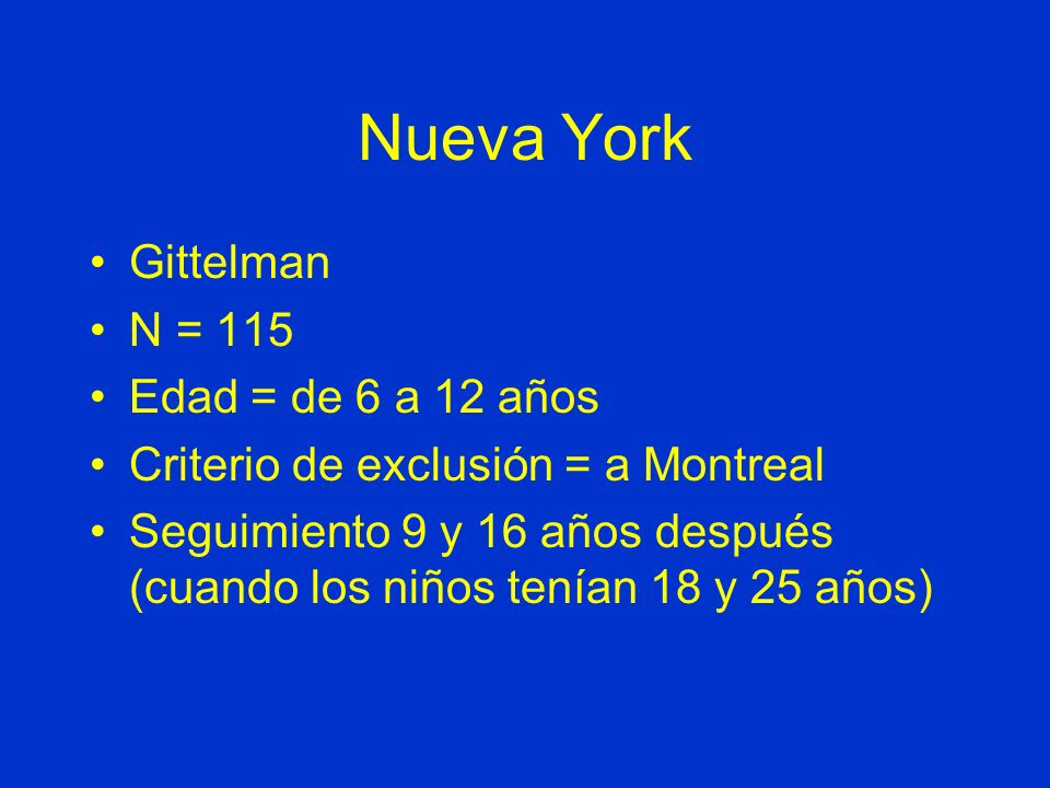 Nueva York Gittelman N = 115 Edad = de 6 a 12 años