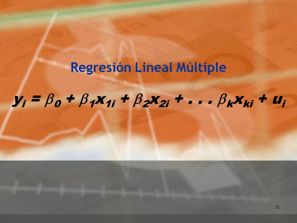 Regresión Lineal Múltiple yi = b0 + b1x1i + b2x2i + . . . bkxki + ui