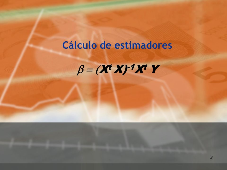 Cálculo de estimadores b = (Xt X)-1Xt Y