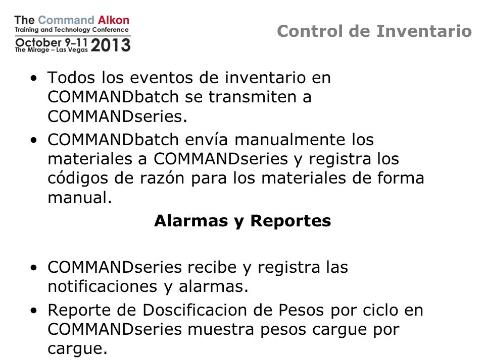 Control de Inventario Todos los eventos de inventario en COMMANDbatch se transmiten a COMMANDseries.