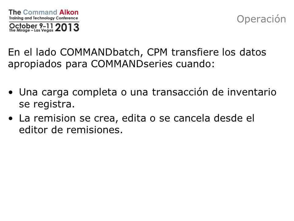 Operación En el lado COMMANDbatch, CPM transfiere los datos apropiados para COMMANDseries cuando: