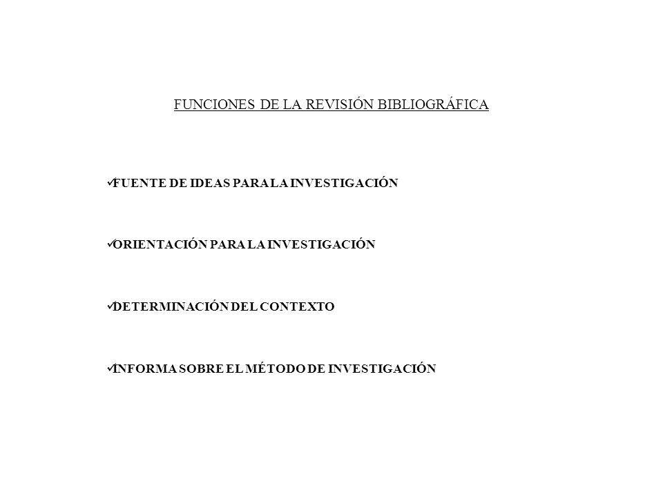 FUNCIONES DE LA REVISIÓN BIBLIOGRÁFICA