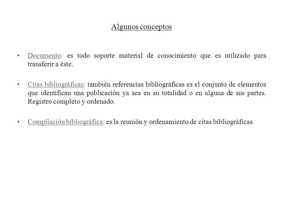Algunos conceptos Documento: es todo soporte material de conocimiento que es utilizado para transferir a éste.