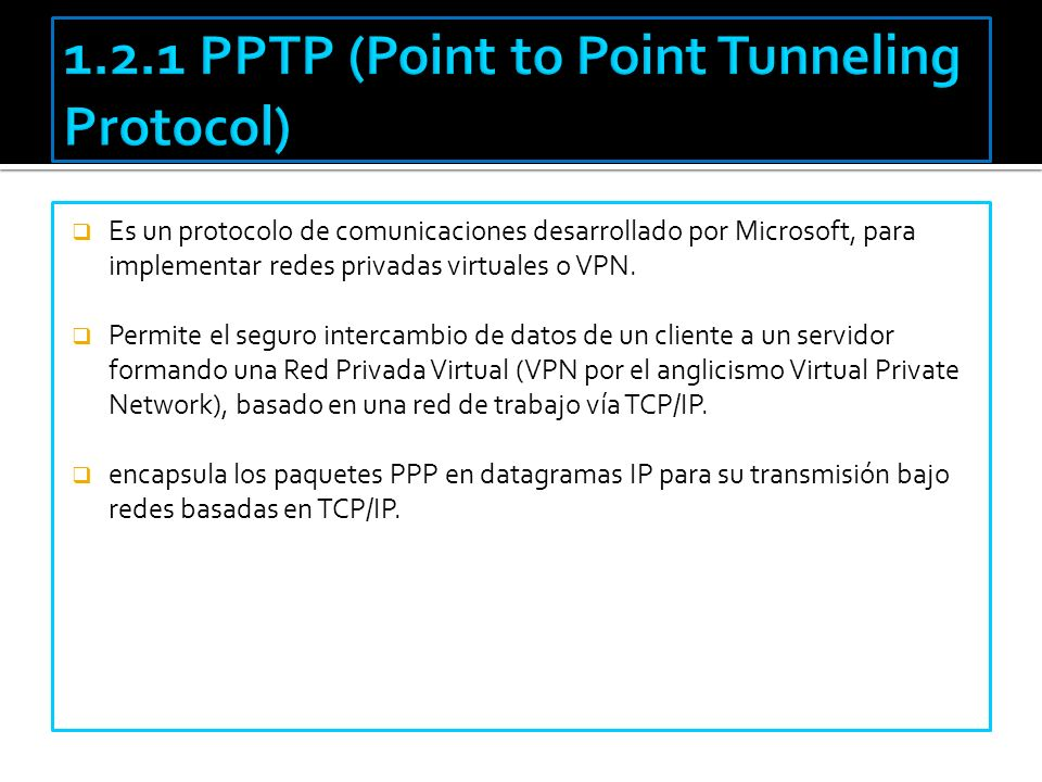 1.2.1 PPTP (Point to Point Tunneling Protocol)
