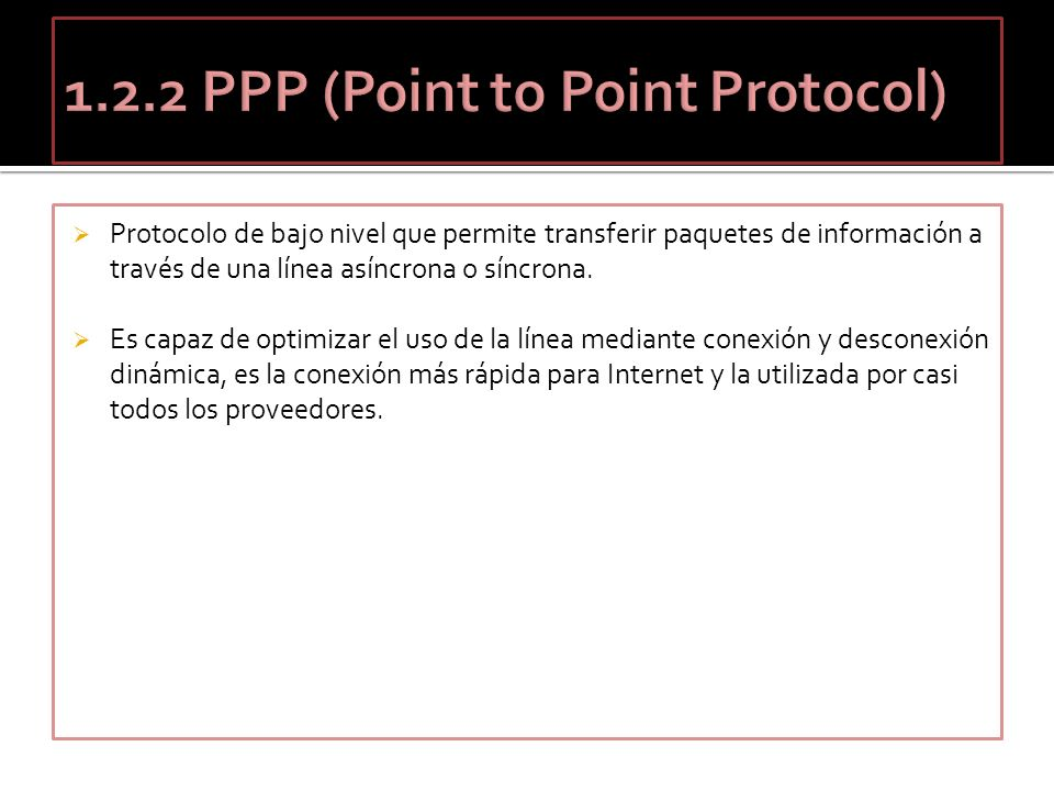 1.2.2 PPP (Point to Point Protocol)