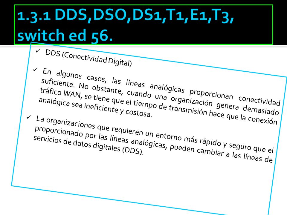 1.3.1 DDS,DSO,DS1,T1,E1,T3, switch ed 56. DDS (Conectividad Digital)