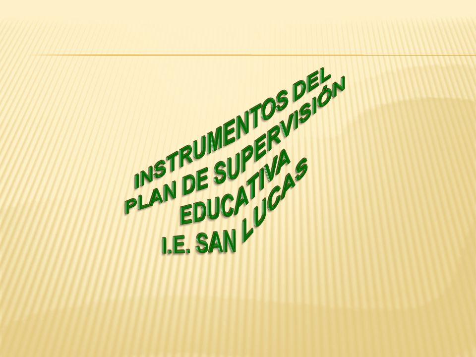 INSTRUMENTOS DEL PLAN DE SUPERVISIÓN EDUCATIVA I.E. SAN LUCAS