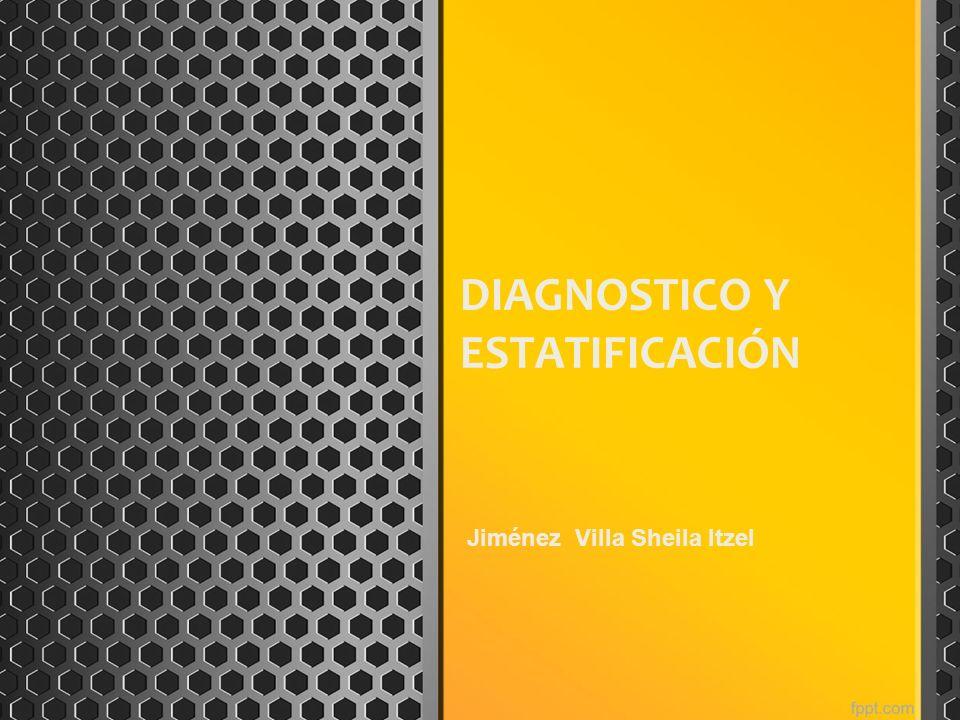 DIAGNOSTICO Y ESTATIFICACIÓN