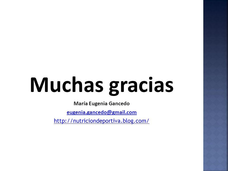 Muchas gracias María Eugenia Gancedo eugenia.gancedo@gmail.com