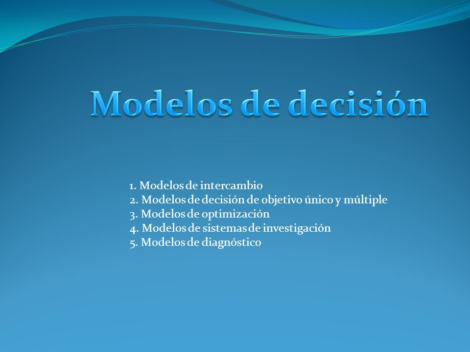 Modelos de decisión 1. Modelos de intercambio