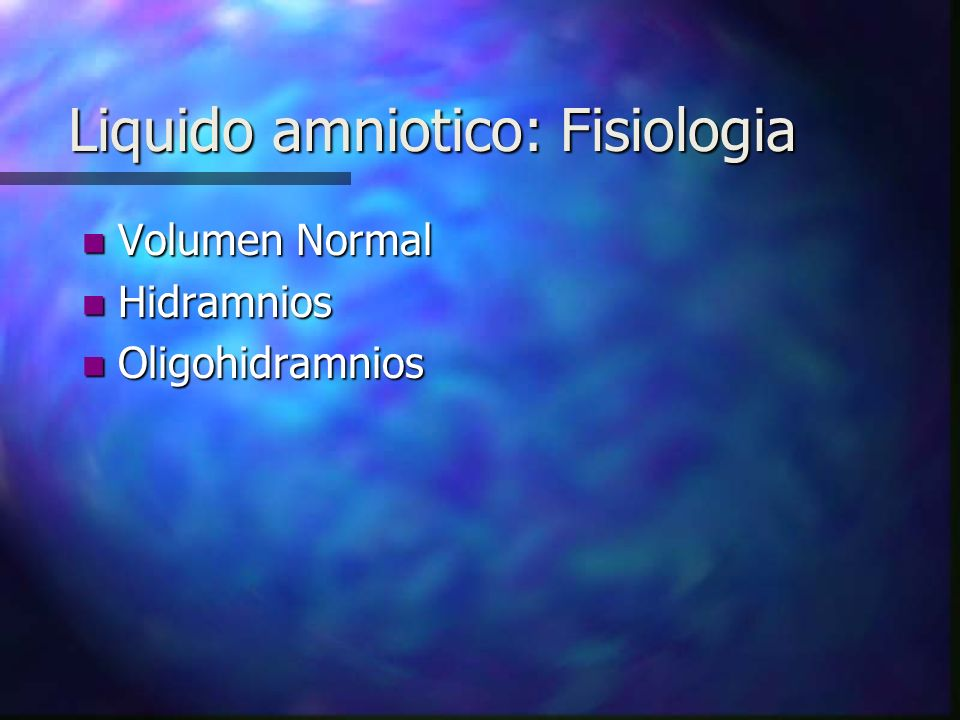 Liquido amniotico: Fisiologia