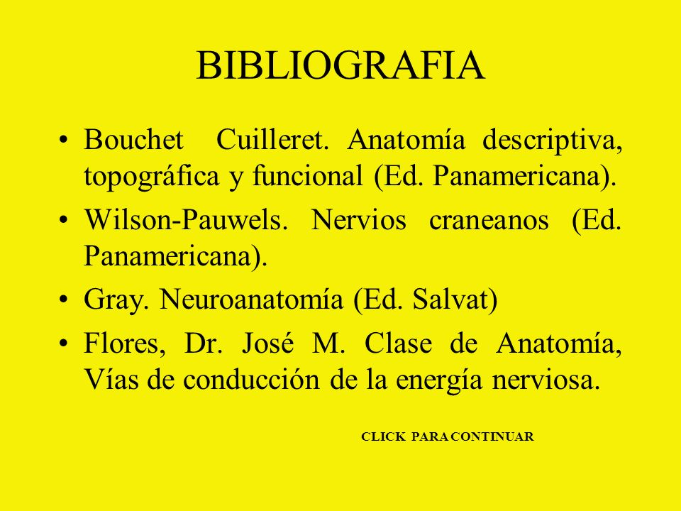 BIBLIOGRAFIA Bouchet Cuilleret. Anatomía descriptiva, topográfica y funcional (Ed. Panamericana).