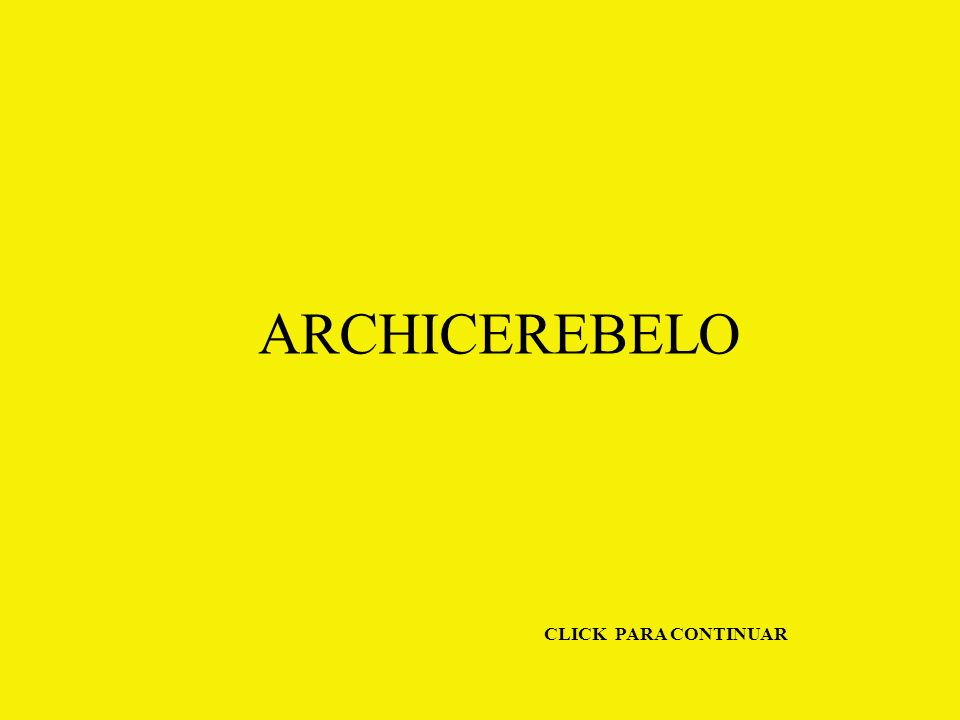 ARCHICEREBELO CLICK PARA CONTINUAR