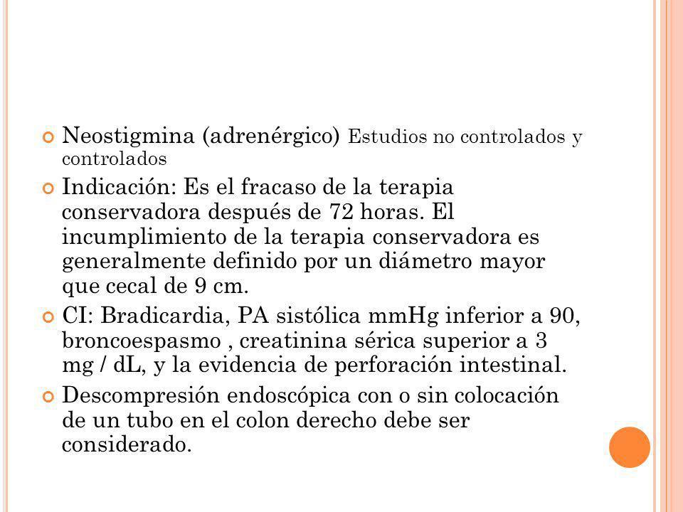 Neostigmina (adrenérgico) Estudios no controlados y controlados