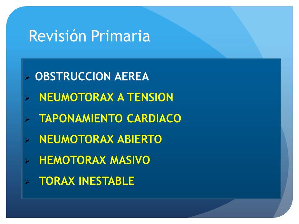 Revisión Primaria OBSTRUCCION AEREA NEUMOTORAX A TENSION