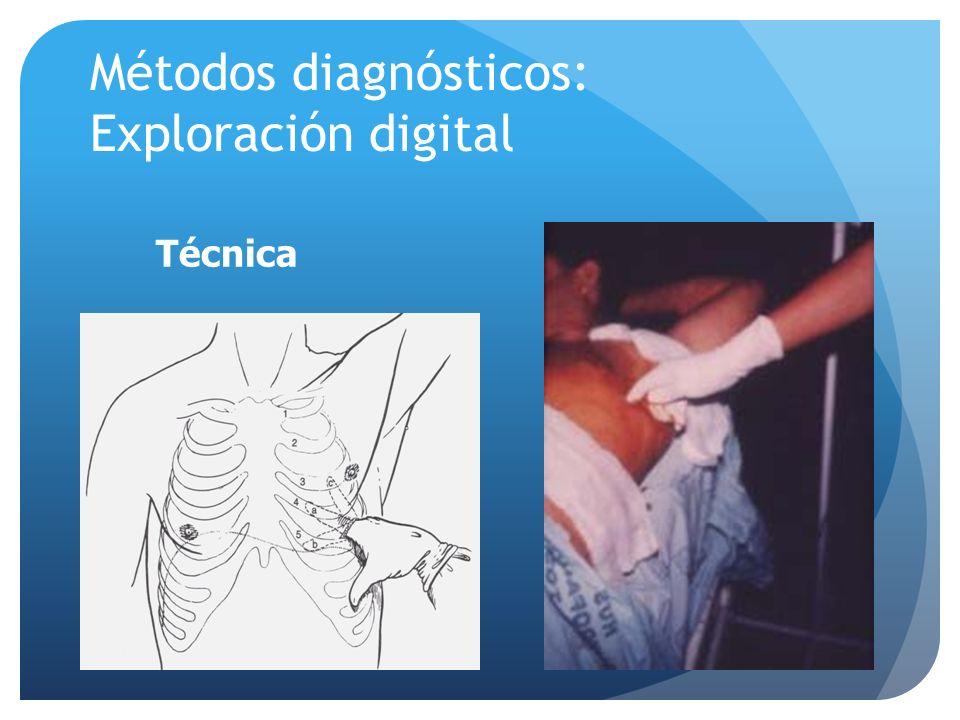 Métodos diagnósticos: Exploración digital