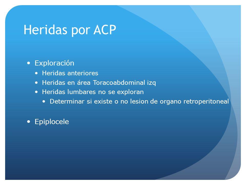 Heridas por ACP Exploración Epiplocele Heridas anteriores