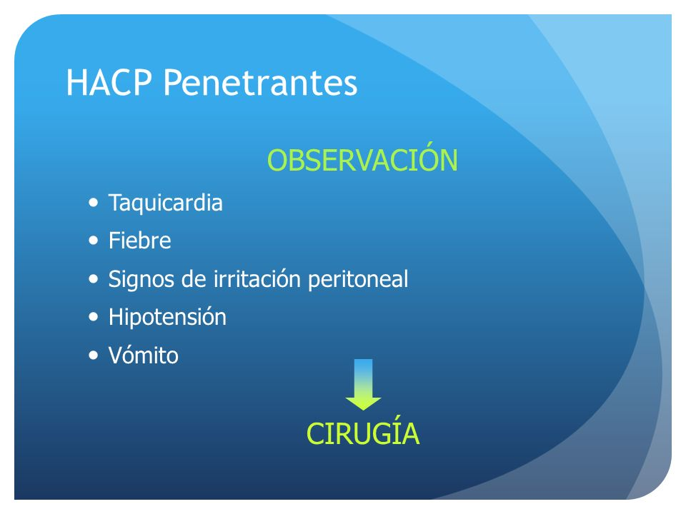 HACP Penetrantes OBSERVACIÓN CIRUGÍA Taquicardia Fiebre