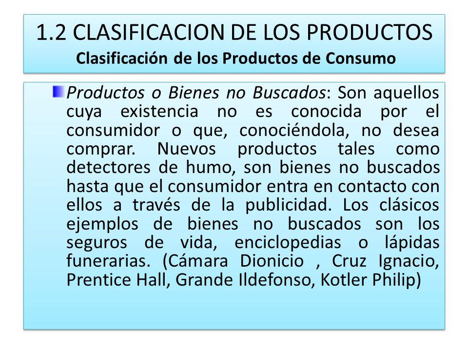 1.2 CLASIFICACION DE LOS PRODUCTOS Clasificación de los Productos de Consumo