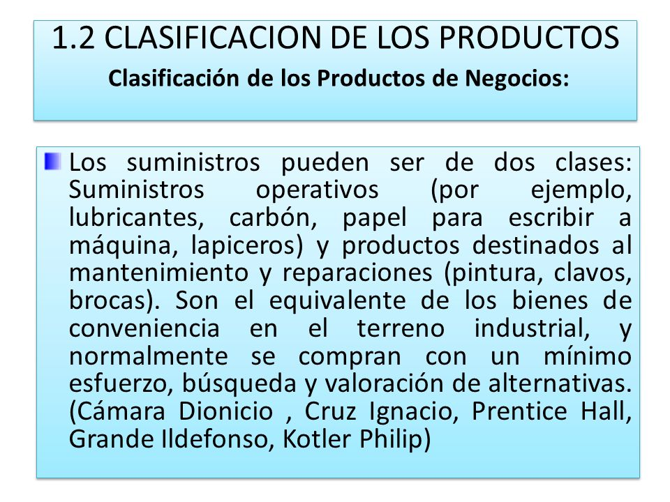 1.2 CLASIFICACION DE LOS PRODUCTOS Clasificación de los Productos de Negocios: