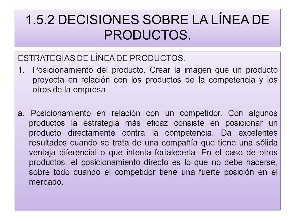 1.5.2 DECISIONES SOBRE LA LÍNEA DE PRODUCTOS.