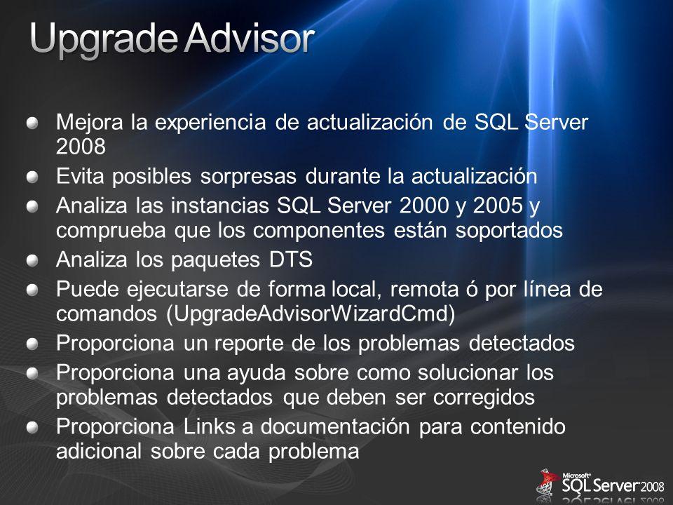 Upgrade Advisor Mejora la experiencia de actualización de SQL Server 2008. Evita posibles sorpresas durante la actualización.