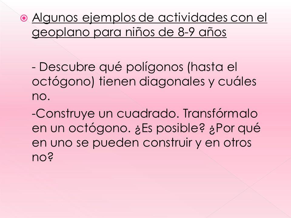 Algunos ejemplos de actividades con el geoplano para niños de 8-9 años