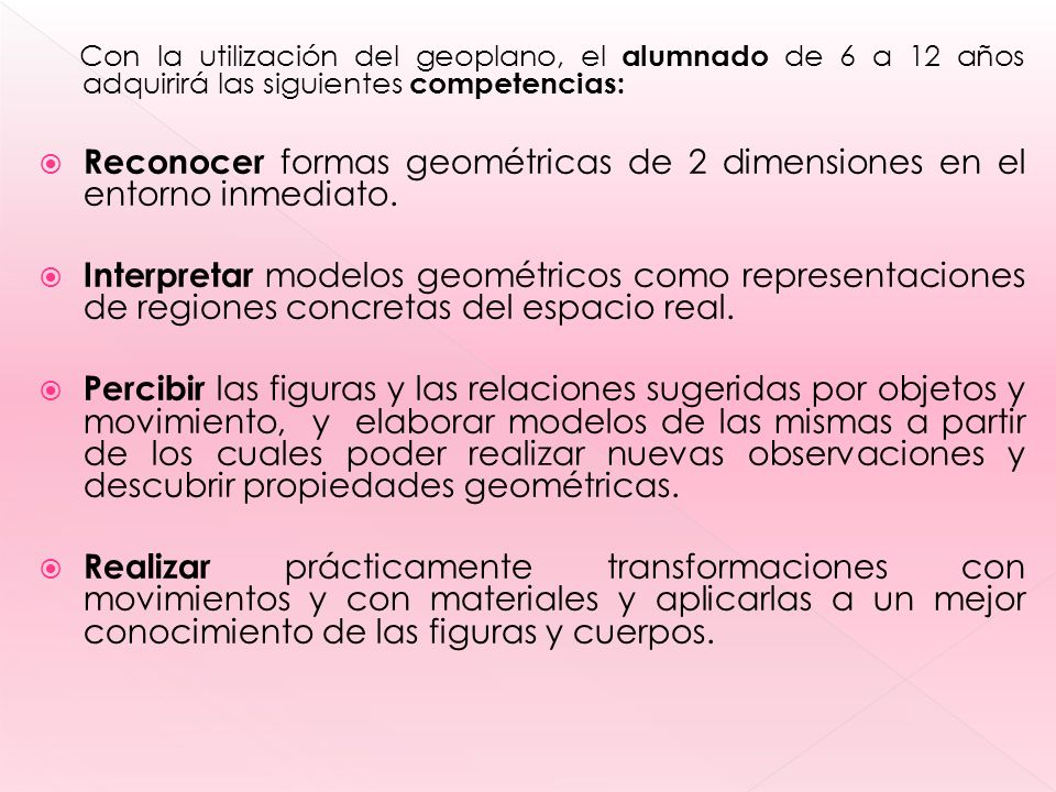 Reconocer formas geométricas de 2 dimensiones en el entorno inmediato.