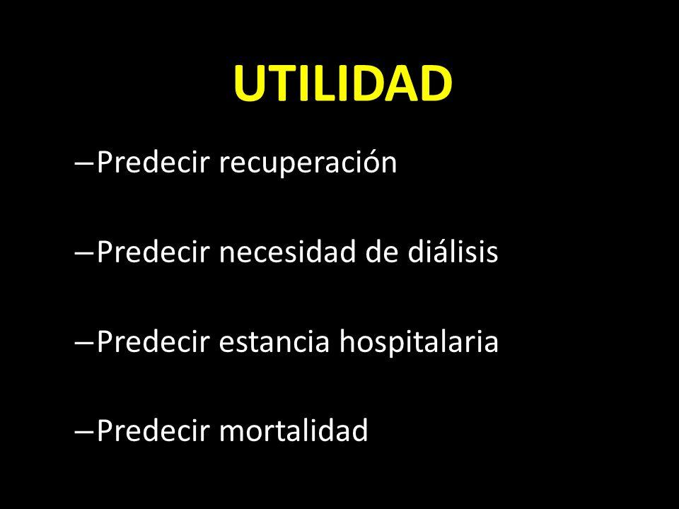UTILIDAD Predecir recuperación Predecir necesidad de diálisis