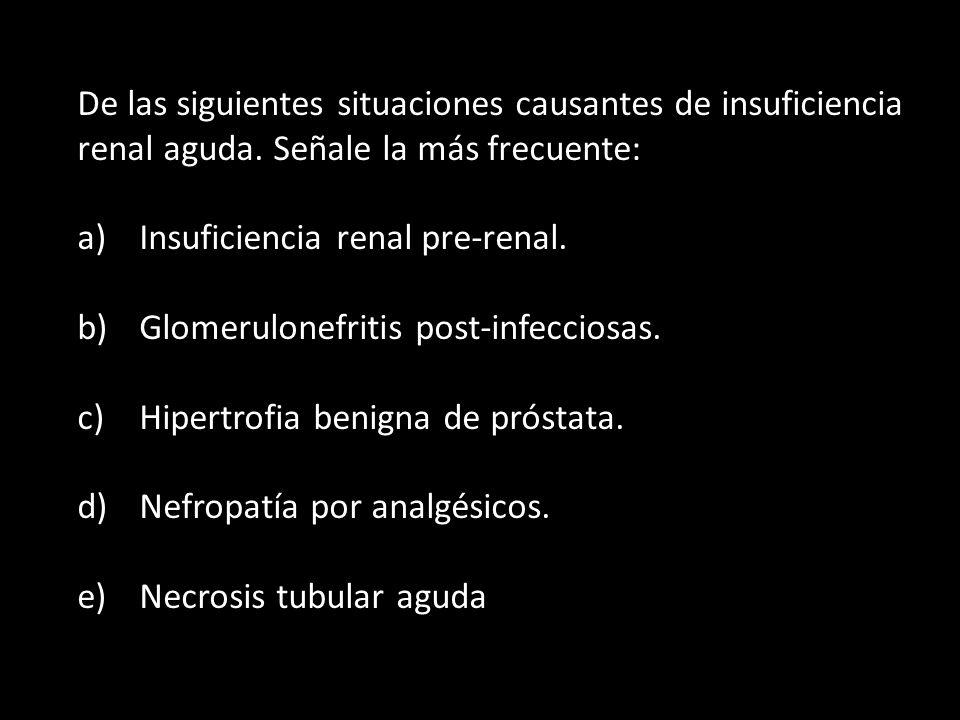 De las siguientes situaciones causantes de insuficiencia renal aguda