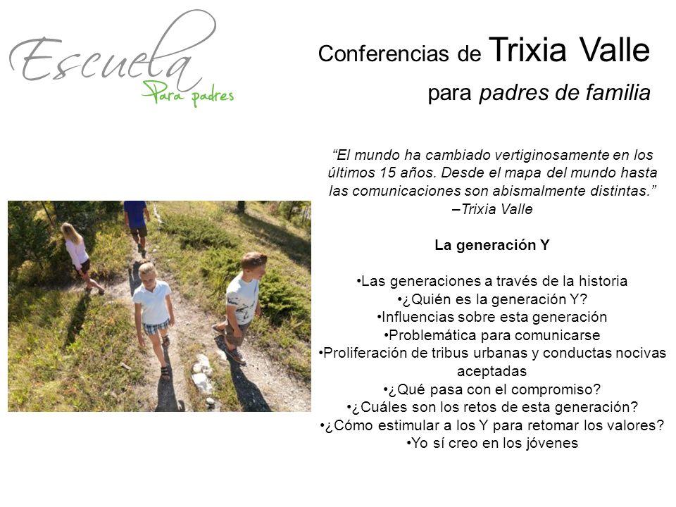 Conferencias de Trixia Valle para padres de familia