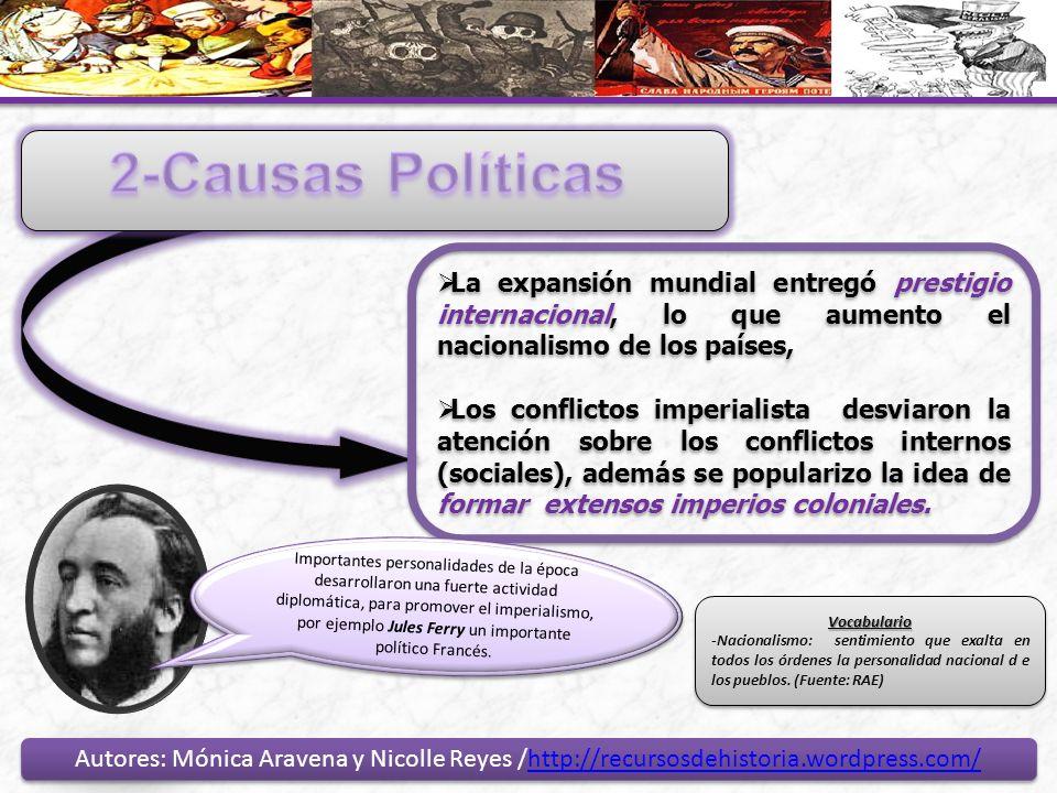 2-Causas PolíticasLa expansión mundial entregó prestigio internacional, lo que aumento el nacionalismo de los países,