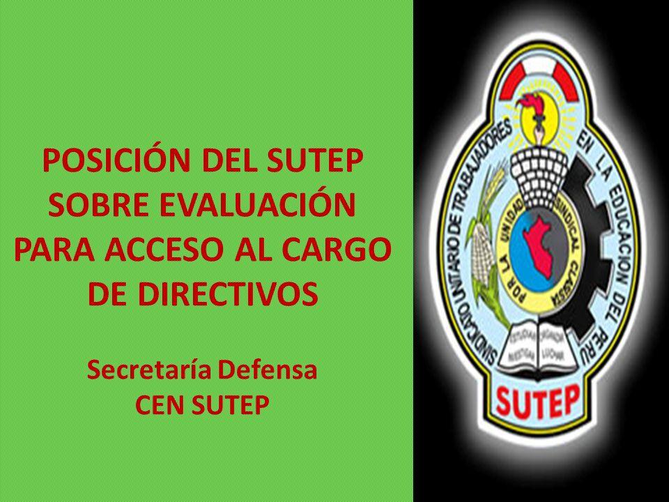 POSICIÓN DEL SUTEP SOBRE EVALUACIÓN PARA ACCESO AL CARGO DE DIRECTIVOS