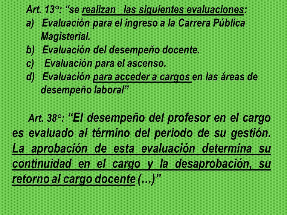 Art. 13°: se realizan las siguientes evaluaciones: