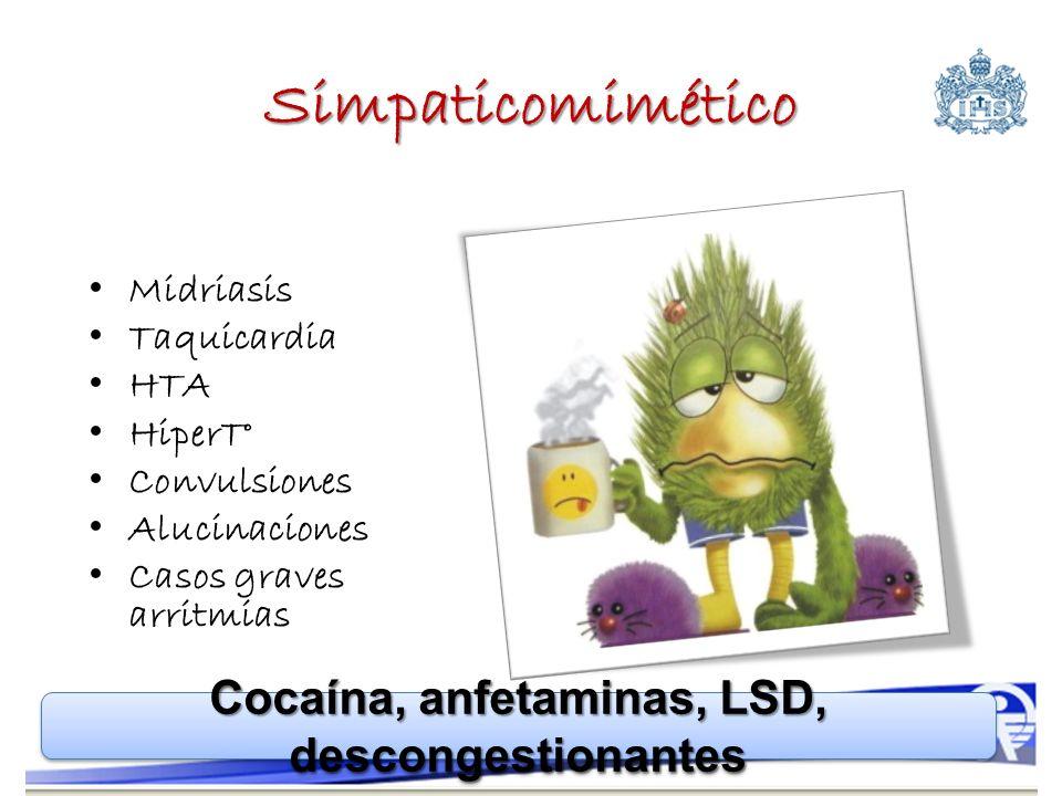 Cocaína, anfetaminas, LSD, descongestionantes