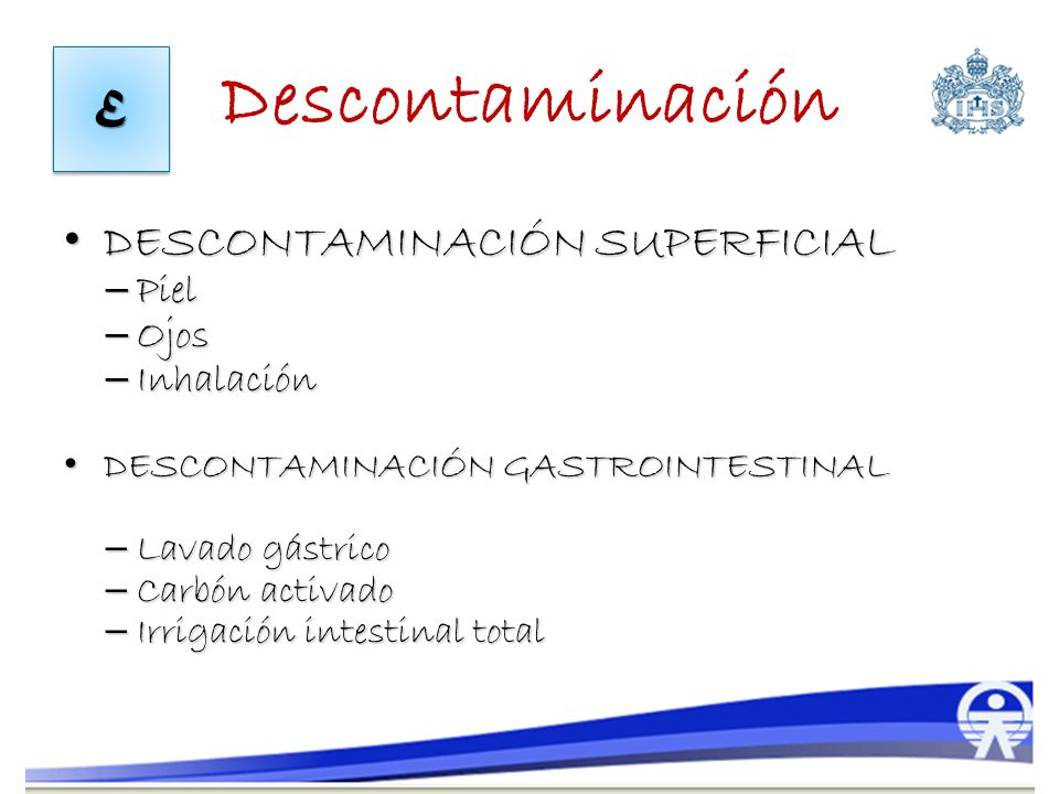 Descontaminación DESCONTAMINACIÓN SUPERFICIAL E Piel Ojos Inhalación