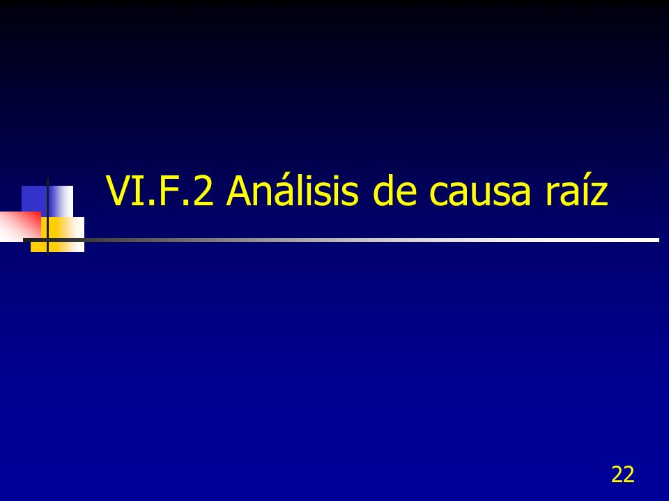 VI.F.2 Análisis de causa raíz